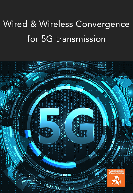 Wired and Wireless Convergence Significantly Reduces Cost of 5G Roll-out